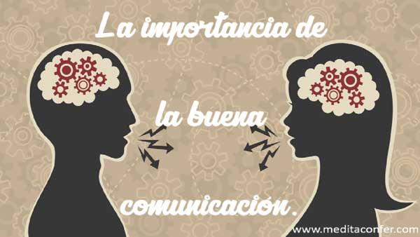 La comunicación clara y directa nos puede cambiar la vida.