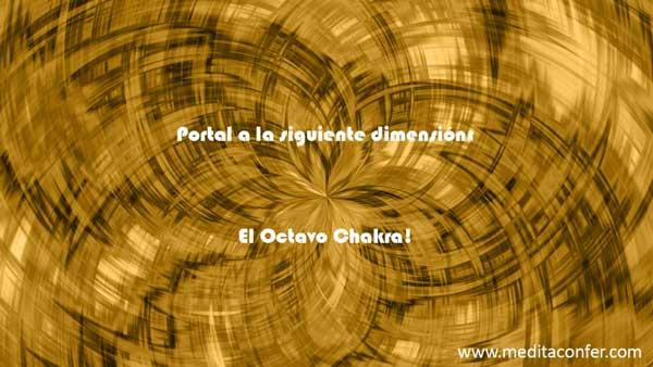 El Octavo Chakra es la puerta a una dimensión superior.
