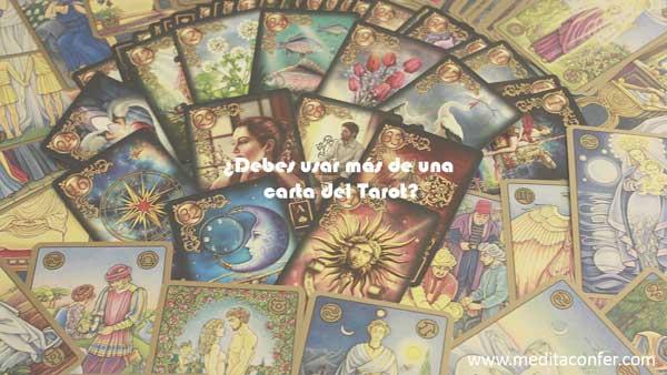 ¿Debes usar más de una carta del Tarot? Lee más sobre ello!