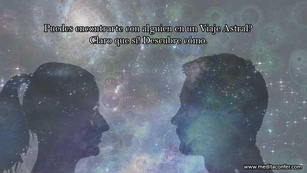 Los encuentros astrales son posibles.