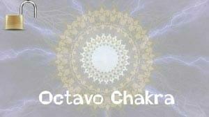 La Activación de los Chakras: Octavo Chakra