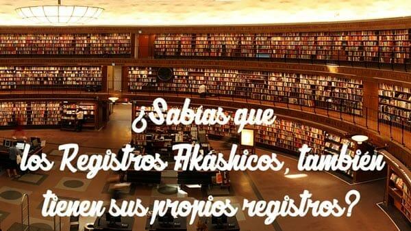 Los Registros Akáshicos tienen sus propios registros.