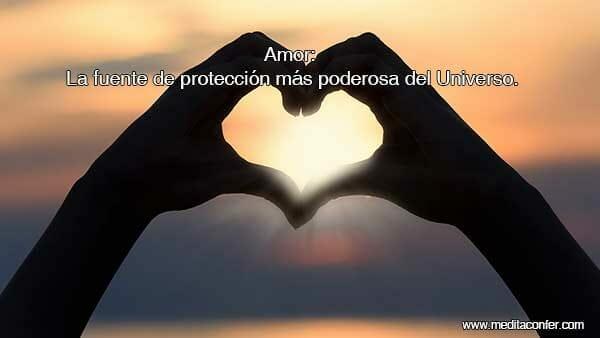 Amor: La fuente de protección más poderosa del Universo.