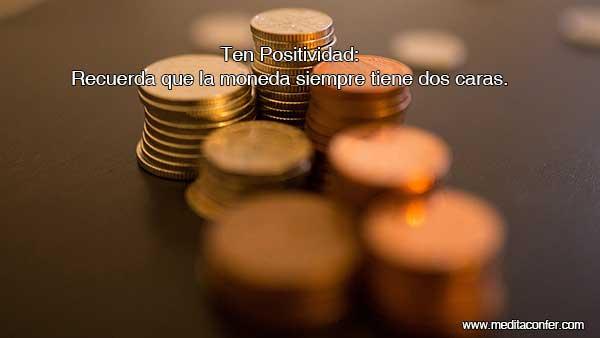 Ten Positividad: La moneda siempre tiene dos caras. Saca todo tu potencial!