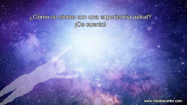 ¿Cómo realmente se siente un viaje o experiencia astral? – Una de mis experiencias.