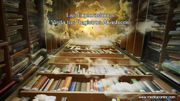 Las Exploraciones: Visita tus .Registros Akáshicos
