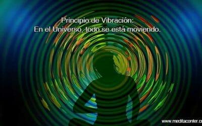 Principio de la vibración: Todo se mueve constantemente.