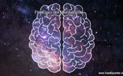 Principio del Mentalismo: La primera ley Hermética del Universo. ¿De qué trata?