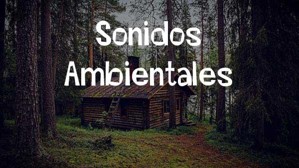 Sonidos Ambientales