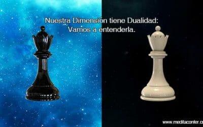 La dualidad forma parte de nuestra existencia en el Plano Físico y la debemos entender.